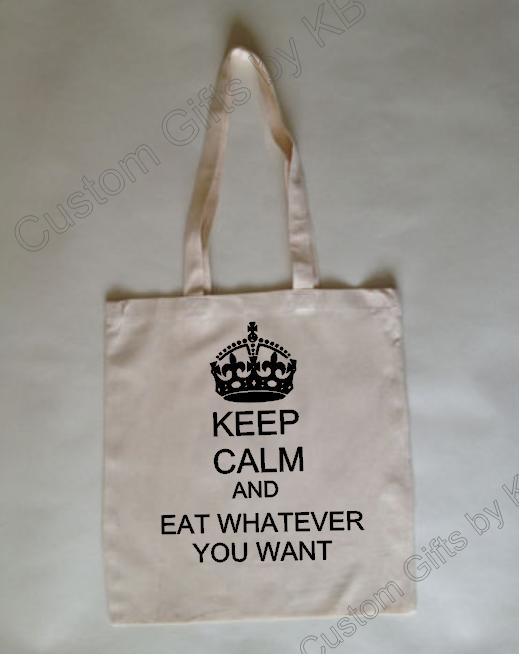 Keep Calm and Eat Whatever Tote Bag