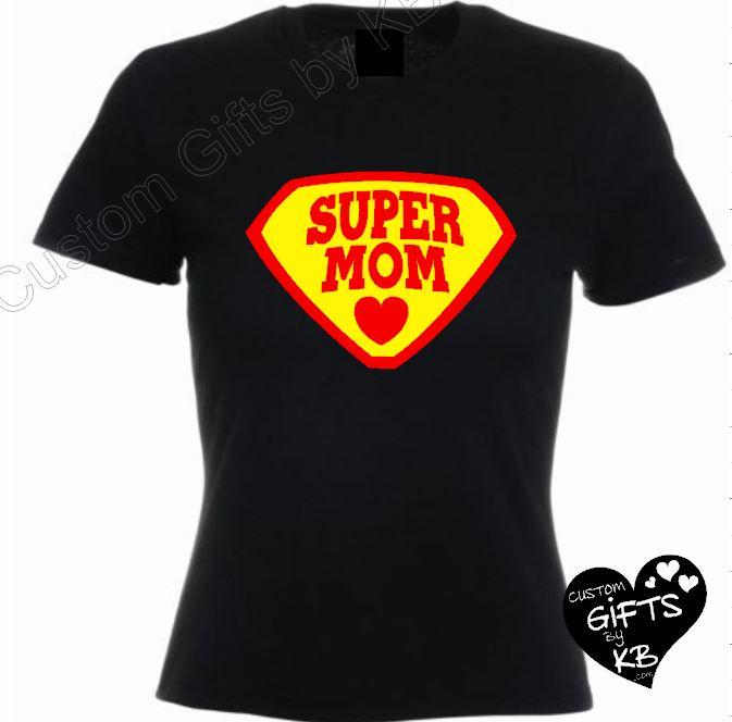Super Mom Custom T Shirt