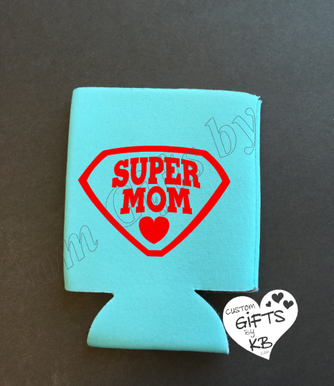 Super Mom can coozie